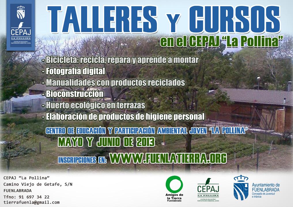 """Talleres y cursos impartidos por """"Amigos de la Tierra Fuenlabrada"""" en el CEPAJ """"La Pollina"""" de Fuenlabrada. Durante mayo y junio de 2013"""