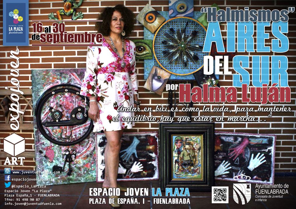 """""""Halmismos"""": Aires del Sur. Una exposición de Halma Luján. En el Espacio Joven """"La Plaza"""" del 16 al 30 de septiembre 2013"""