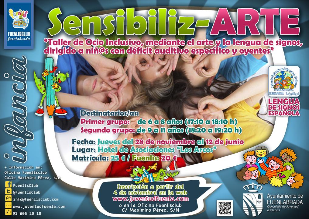 Sensibiliz-ARTE:  Taller de Ocio Inclusivo, mediante el arte y la lengua de signos, dirigido a niñ@s con déficit auditivo específico y oyentes.